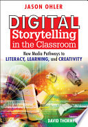 Digital Storytelling in the Classroom Book