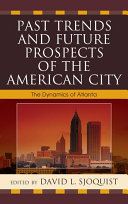 Past Trends and Future Prospects of the American City