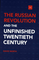 The Russian Revolution and the Unfinished Twentieth Century