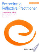 """Becoming a Reflective Practitioner"" by Christopher Johns"