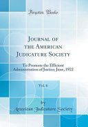 Journal Of The American Judicature Society Vol 6