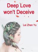 Deep Love won t Deceive