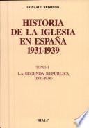 Historia de la Iglesia en España, 1931-1939: La Segunda República, 1931-1936