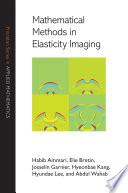 Mathematical Methods in Elasticity Imaging