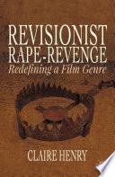 Revisionist Rape Revenge