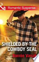 Shielded By The Cowboy Seal  Mills   Boon Romantic Suspense   SOS Agency  Book 2