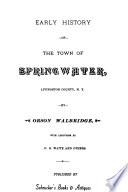 Early History of the Town of Springwater, Livingston County, N.Y.