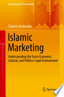 Islamic Marketing Understanding the Socio-Economic, Cultural, and Politico-Legal Environment