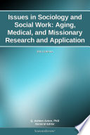 Issues in Sociology and Social Work  Aging  Medical  and Missionary Research and Application  2011 Edition