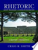 Rhetoric and Human Consciousness Book PDF