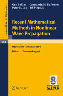 Recent Mathematical Methods in Nonlinear Wave Propagation