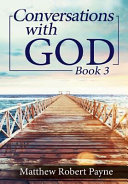 Conversations with God Book 3  Let s Get Real