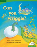 Books - Can You Wriggle? (Big Book Version) | ISBN 9780521719568