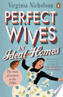 Perfect Wives in Ideal Homes