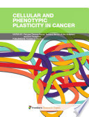 Cellular and Phenotypic Plasticity in Cancer
