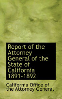 Report Of The Attorney General Of The State Of California 1891 1892