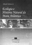 Ecologia e história natural da Mata Atlântica