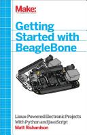 Getting Started with BeagleBone: Linux-powered Electronic Projects ...