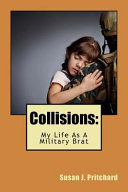 Collisions, My Life As a Military Brat