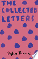 Dylan Thomas  The Collected Letters