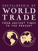 Pdf Encyclopedia of World Trade: From Ancient Times to the Present