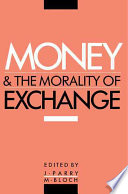 Money And The Morality Of Exchange Book