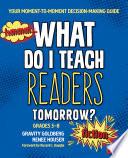 What Do I Teach Readers Tomorrow  Fiction  Grades 3 8 Book PDF
