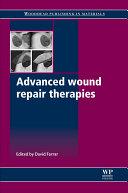 Advanced wound repair therapies / edited by David Farrar