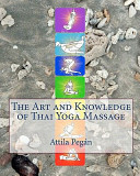 The Art and Knowledge of Thai Yoga Massage