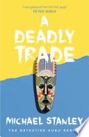 A Deadly Trade  Detective Kubu Book 2