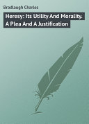 Heresy: Its Utility And Morality. A Plea And A Justification [Pdf/ePub] eBook