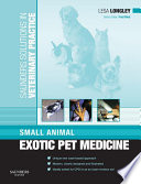 Saunders Solutions in Veterinary Practice  Small Animal Exotic Pet Medicine E Book