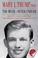 link to Too much and never enough : how my family created the world's most dangerous man in the TCC library catalog