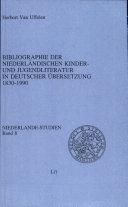 Bibliographie der niederländischen Kinder- und Jugendliteratur in deutscher Übersetzung 1830-1990