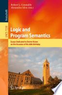 Logic and Program Semantics  : Essays Dedicated to Dexter Kozen on the Occasion of His 60th Birthday