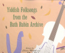 Pdf Yiddish Folksongs from the Ruth Rubin Archive