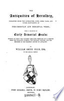 The Antiquities of Heraldry ... with a Catalogue of Early Armorial Seals
