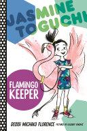 Jasmine Toguchi, Flamingo Keeper Pdf/ePub eBook