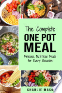 One Pot Cookbook: One Pot Meals Delicious One Pot Cooking Nutritious Meals One Pot Cooking Recipe Book: One Pot Meals Delicious One Pot Cooking Nutritious Meals One Pot Cooking Recipe Book