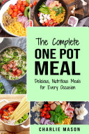 One Pot Cookbook  One Pot Meals Delicious One Pot Cooking Nutritious Meals One Pot Cooking Recipe Book  One Pot Meals Delicious One Pot Cooking Nutritious Meals One Pot Cooking Recipe Book