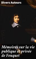 Mémoires sur la vie publique et privée de Fouquet