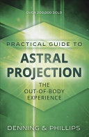 The Llewellyn Practical Guide to Astral Projection