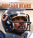 The Chicago Tribune Book of the Chicago Bears  : A Decade-By-Decade History