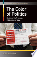 The Color of Politics: Racism in the American Political Arena Today