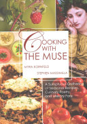 Cover of Cooking with the muse : a sumptuous gathering of seasonal recipes, culinary poetry, and literary