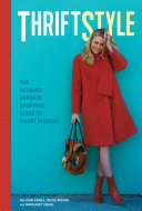 link to Thriftstyle : the ultimate bargain shopper's guide to smart fashion in the TCC library catalog