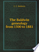 The Baldwin genealogy from 1500 to 1881