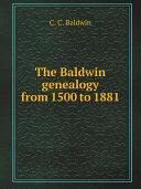 The Baldwin genealogy from 1500 to 1881 Pdf/ePub eBook