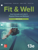 LooseLeaf for Fit & Well: Core Concepts and Labs in Physical Fitness and Wellness - Brief Edition