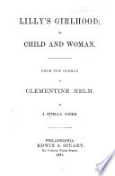 Lilly s Girlhood  Or  Child and Women Book